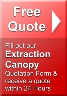 Fill out our  Extraction Canopy  Quotation Form & receive a quote  within 24 Hours